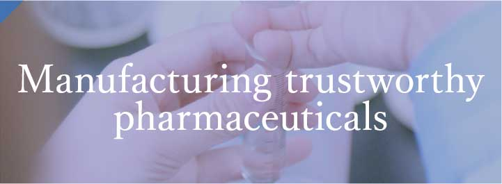 Manufacturing dependable pharmaceuticals
